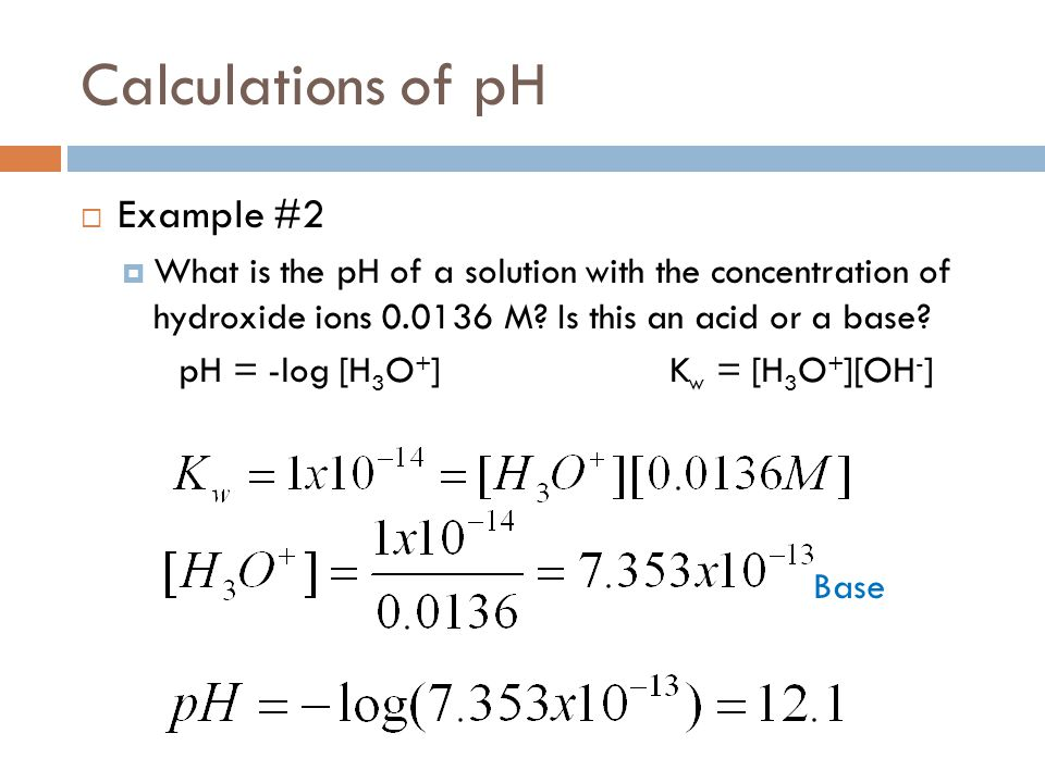 pH = -log [H3O+] Kw = [H3O+][OH-]